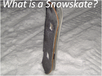 What is a Snowskate, you ask?